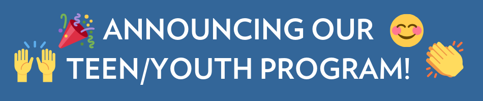 Announcing our teen youth program